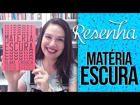 Resenha: Matéria Escura - Blake Crouch   Laila Ribeiro