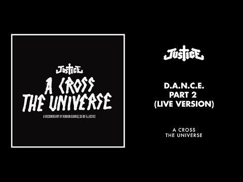 Justice - D.A.N.C.E Part 2 (Live Version)
