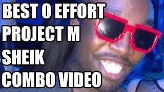 [Project M] BEST 0 EFFORT SHEIK EAST COAST: A LAIJIN COMBO VIDEO