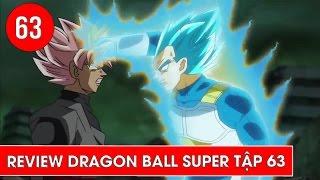 Review Dragon Ball Super - Bảy viên ngọc rồng siêu cấp tập 63 : Trận chiến của Vegeta