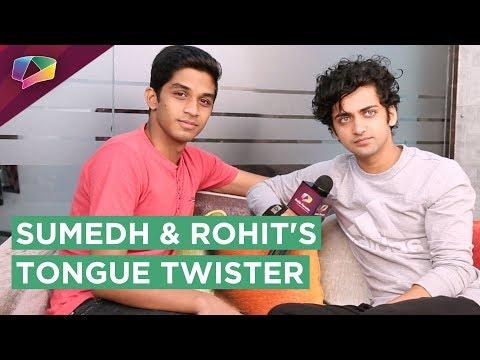 Sumedh Mudgalkar And Rohit Phalke Twist Their Tong