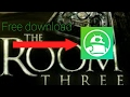 How to download The Room 3 free for Android/ios