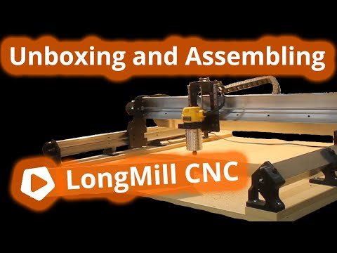 Sienci Labs LongMill CNC - Unboxing and Assembly