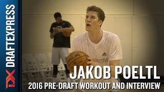 Jakob Poeltl 2016 NBA Pre-Draft Workout Video and Interview