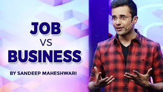 Video Job vs Business - By Sandeep Maheshwari I Hindi MP3, 3GP, MP4, WEBM, AVI, FLV Agustus 2018