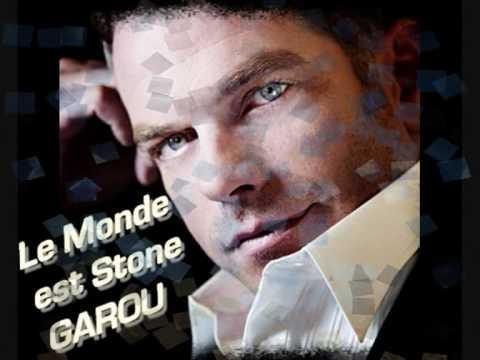 Garou ~ Le Monde est Stone