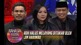 Video Roh Halus Melayang Ditukar Oleh Jin Harimau - Rahasia Batin (28/2) MP3, 3GP, MP4, WEBM, AVI, FLV Mei 2019