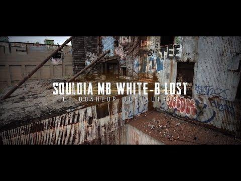 Souldia  Ft. Mb - White-B - Lost  - Le bonheur des autres