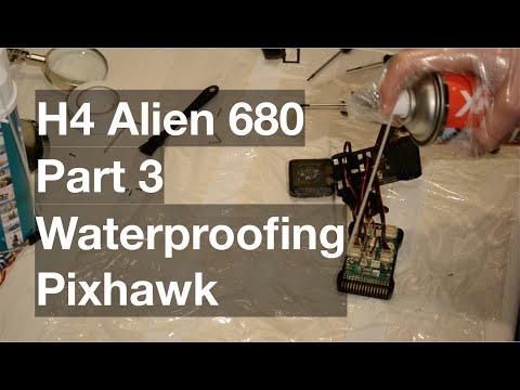 H4 Alien 680mm quadcopter build and review - waterproofing Pixhawk [Part 3]
