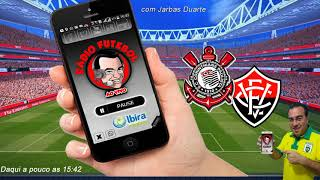 Rádio Futebol Ao Vivo   Corinthians 0 Vitória 0   Jarbas Duarte
