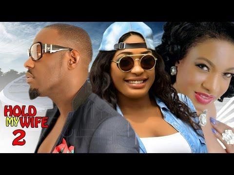 Hold My Wife  2 - Latest Nigerian Nollywood Movie