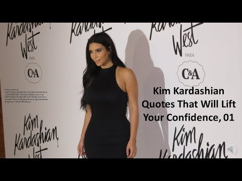 Happiness quotes - Kim Kardashian Quotes That Will Lift Your Confidence, 01