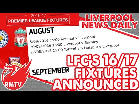LFC 2016/17 Fixture List Announced | LFC Daily News