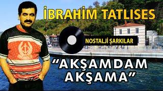 Download Lagu İbrahim TATLISES - Akşamdan Akşama Mp3
