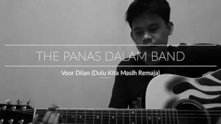 Voor Dilan ( Dulu Kita Masih SMA ) - The Panas Dalam Band Cover