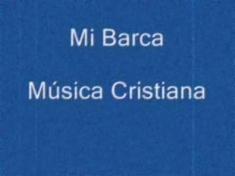 Mi Barca (Pescador de Hombres) - Musica Cristiana