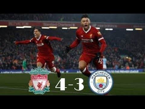 Liverpool 4 X 3 Manchester City   Resume Et Buts 2018 HD