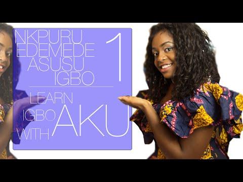 Learn Igbo With Aku | Nkpuru Edemede Asusu Igbo | Part 1