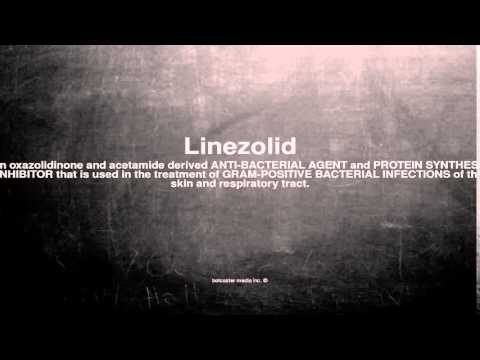 Medical vocabulary: What does Linezolid mean