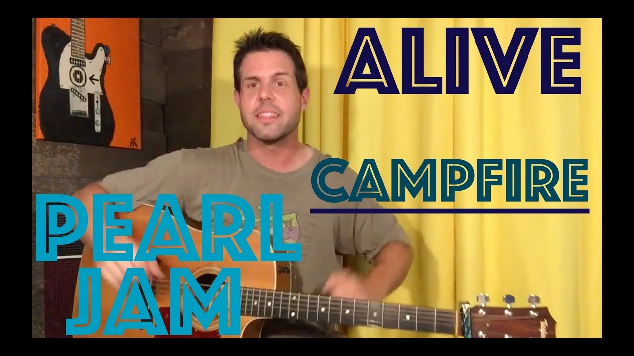 Guitar Lesson: Pearl Jam – Alive – Solo Acoustic Campfire Version!