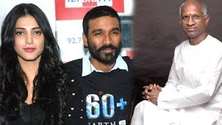 Shruthi sings in Ilayaraja's Music for Dhanush Film