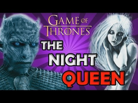 Who Is The Night King's Queen?
