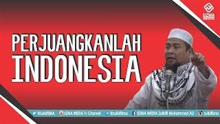 PERJUANGKANLAH INDONESIA | SPIRIT_212 | UST. ZULKIFLI MUHAMMAD ALI, LC,. MA.