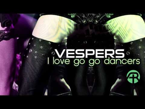 Vespers - I Love Go Go Dancers (preview) upcoming on Adapted Records