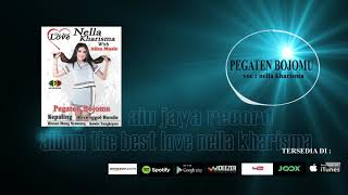 Download Lagu NELLA KHARISMA_PEGATEN BOJOMU(official audio) Mp3