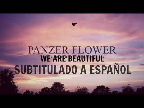 Panzer Flower -  We Are Beautiful Subtitulado a EspaГol