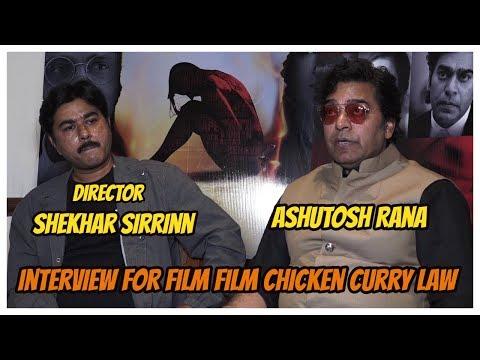 Ashutosh Rana & Director Shekhar Sirrinn Interview For Film Film Chicken Curry Law