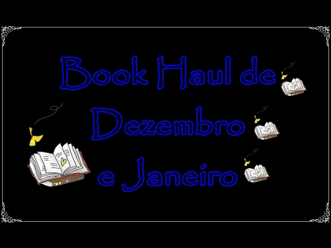 Book Haul de Dezembro e Janeiro | Um Livro e Só