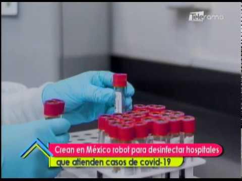 Crean en México robot para desinfectar hospitales que atienden casos de covid-19