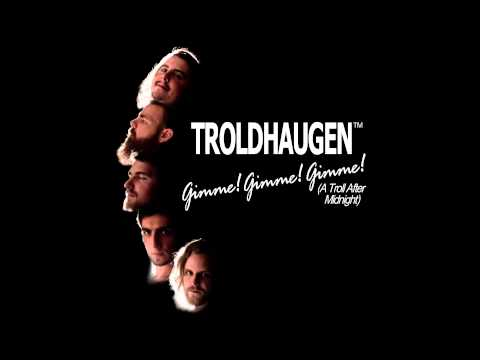 Troldhaugen - Gimme! Gimme! Gimme! (A Troll After Midnight) lyrics