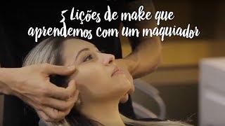 5 Lições de make que aprendemos com um maquiador