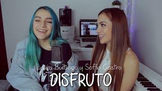 Video DISFRUTO (Cover) Laura Buitrago y Sofia Castro. 👭💕 MP3, 3GP, MP4, WEBM, AVI, FLV Agustus 2018