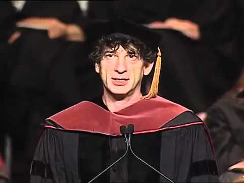 Arts - Neil Gaiman's commencement speech to the University of the arts graduating class of 2012 Philadelphia.