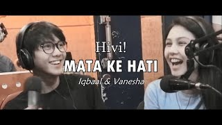 Video Hivi! - Mata ke Hati Lirik Video (Iqbaal & Vanesha Fan Video) MP3, 3GP, MP4, WEBM, AVI, FLV Juni 2018