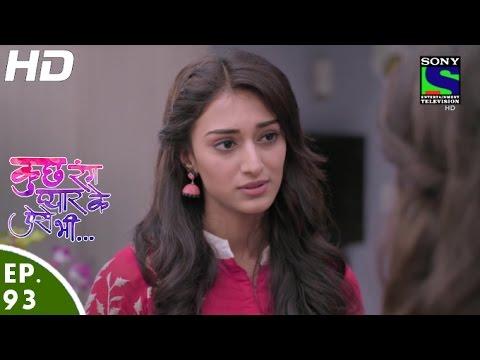 Kuch Rang Pyar Ke Aise Bhi – कुछ रंग प्यार के ऐसे भी – Episode 93 – 7th July, 2016
