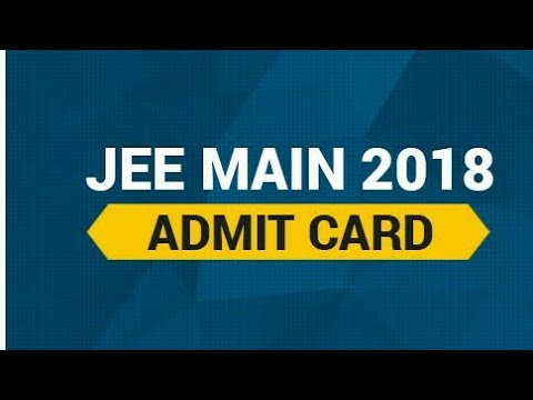 Jee Main Admit Card 2018 | How to download it? Full Procedure Hindi