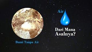 Video Dari Manakah Seluruh Air di Bumi ini Berasal ? dan Kenapa ada di Bumi ? MP3, 3GP, MP4, WEBM, AVI, FLV Januari 2018