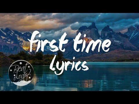 Kygo & Ellie Goulding - First Time ( Lyrics / Lyric Video )