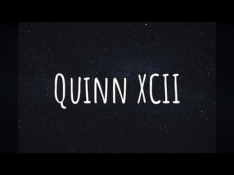 THE BEST OF: Quinn XCII (1 Hour Playlist)
