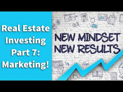 Real Estate Investing | Part 7: Marketing!