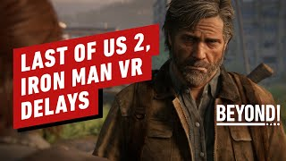 The Last of Us 2, Iron Man VR Delay Reactions - Beyond Episode 638 by Beyond!