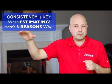 CONSISTENCY Is Key When ESTIMATING - Here's 3 REASONS Why