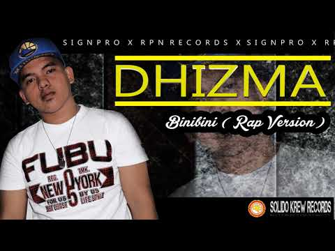 BINIBINI  RAP VERSION  By DHIZMA