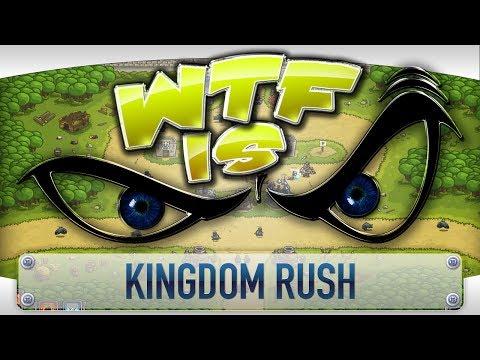► WTF Is... - Kingdom Rush ?