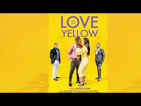 LOVE IS YELLOW 'NEW MOVIE' -- 2019 NEW NIGERIAN MOVIES   NEW NOLLYWOOD MOVIES   AFRICAN MOVIES 2019