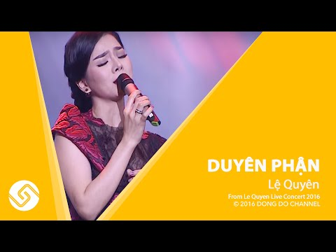 Duyên Phận - Lệ Quyên Live concert 2016